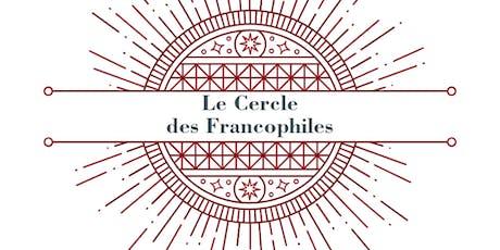 Le Cercle des Francophiles tickets