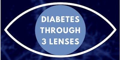 Diabetes Through Three Lenses