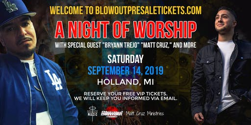 "A NIGHT of WORSHIP with Special Guest ""Bryann Trejo,"" ""Matt Cruz,"" and More"
