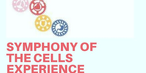 SYMPHONY OF THE CELLS EXPERIENCE