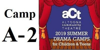ACT Summer Drama Camp: A-2 with Gina Volpe (Grades 3,4,5)