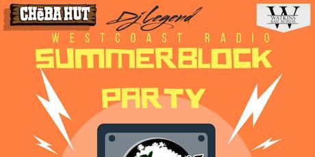 Westcoast Radio - Summer Block Party tickets