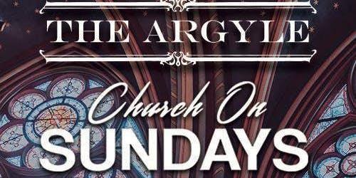 The Argyle Presents: Church on Sundays