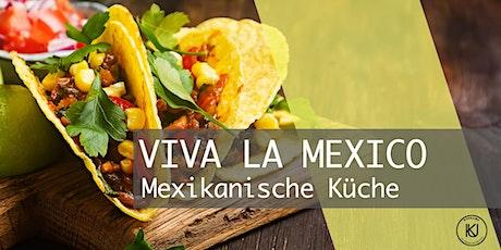 VIVA LA MEXICO - Mexikanische Küche Tickets