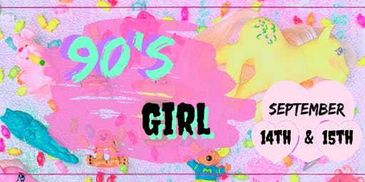 90's Girl - The ultimate nostalgia event for 80's & 90's babies