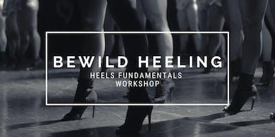 BeWild Heeling: Heels Fundamentals Workshop