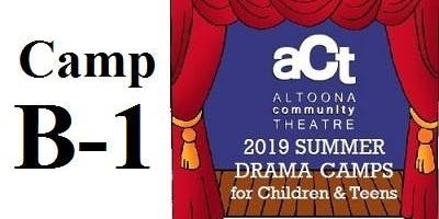 ACT Summer Drama Camp: B-1 with Kate Kale Wolf (Grades 6,7,8)