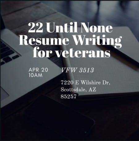 22 Until None -  Resume Writing For Veterans