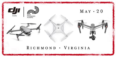DJI Drone Photo Academy – Richmond, VA