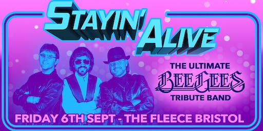 Stayin' Alive - The Ultimate Bee Gees Show