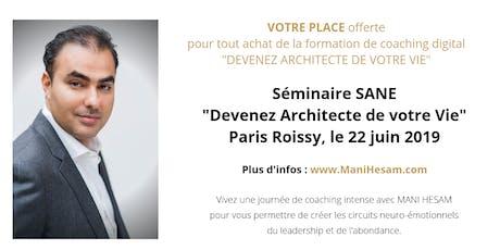Séminaire Mani Hesam, Devenez Architecte de votre vie , à Paris tickets