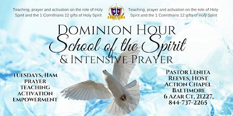 Dominion Hour: School of the Spirit & Intensive Prayer tickets