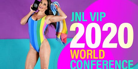 JNL VIP World Conference & Fitness Retreat:Succeed & Transform Mega-Event! tickets