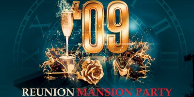 Class of 09 Reunion Mansion Party