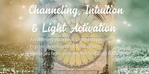 Channeling, Intuition & Light Activations