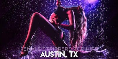 Hire a Female Stripper Austin, TX - Female Strippers for Hire Austin