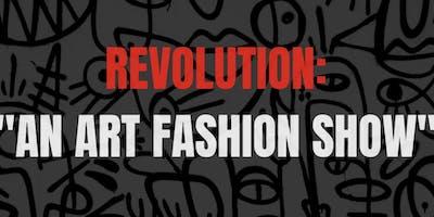 REVOLUTION: AN ART FASHION SHOW