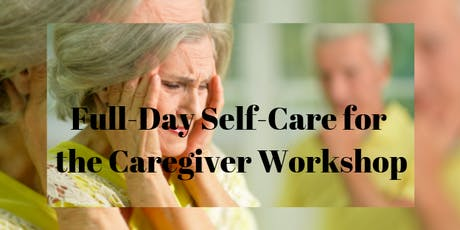 Caring for the Caregiver Full - Day Workshop tickets
