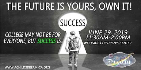 A CHILD'S DREAM-CA:  OWN YOUR FUTURE tickets