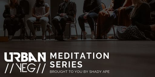 UrbanYEG Meditation Series - Brought to you by Shady Ape