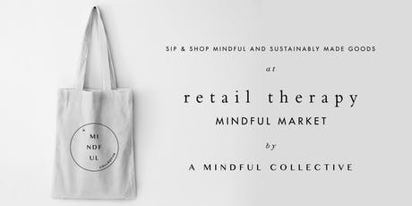Retail Therapy - Mindful Market - Free Entrance tickets