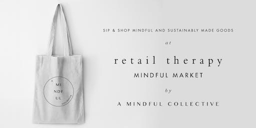Retail Therapy - Mindful Market - Free Entrance