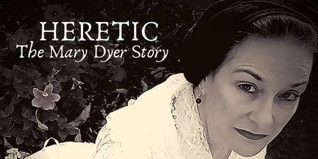 HERETIC: The Mary Dyer Story with Jeanmarie Simpson