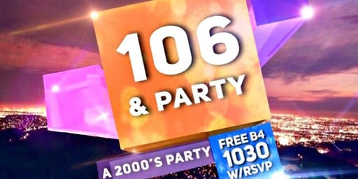 """106 & PARTY """" A 2000's PARTY"""""""