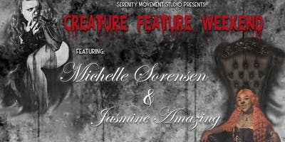 Creature Feature Weekend feat. Michelle Sorensen and Jasmine Amazing!
