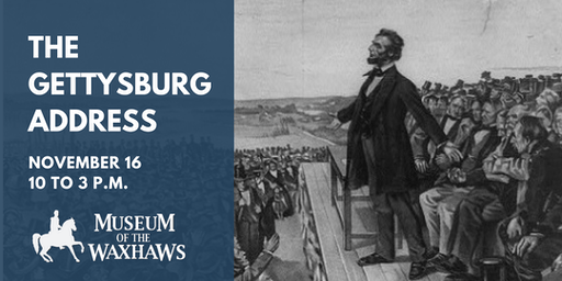 Gettysburg Address at The Museum of the Waxhaws