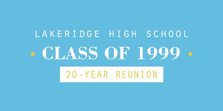 Lakeridge High School (LHS) 1999 20-Year Reunion tickets