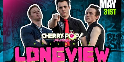 Cherry Pop! 90's Party w/ Longview (Green Day Tribute) + DJ Darker Daze