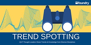 TREND SPOTTING Speaker Series with Multi-Disciplinary...