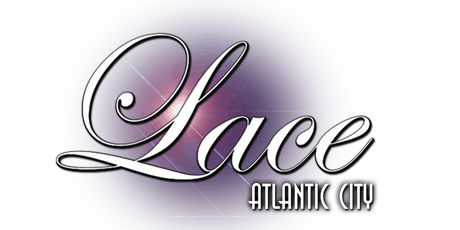 Thursdays @ Lace Gentlemens Club in Atlantic City - FREE Limo Ride tickets