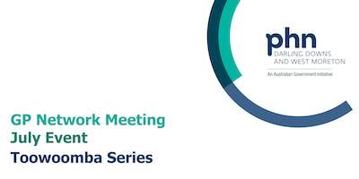 Toowoomba GP Network Meeting: July