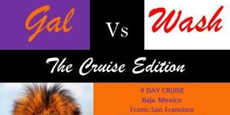 Gal Vs Wash Cruise Edition tickets