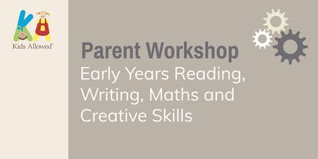 Parent Workshop - Early Years Reading, Writing, Maths and Creative Skills - Learning through play (Stockport) tickets