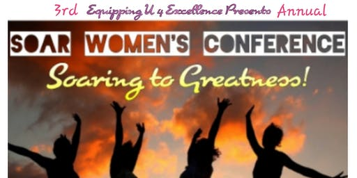 "SOAR Women's Conference ""Soaring to Greatness"""