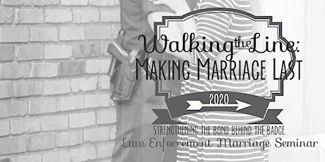 Walking the Line: Making Marriage Last Law Enforcement Marriage Seminar tickets