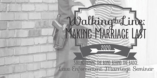 Walking the Line: Making Marriage Last Law Enforcement Marriage Seminar