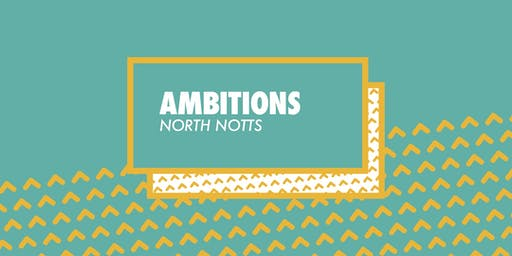 Ambitions North Notts