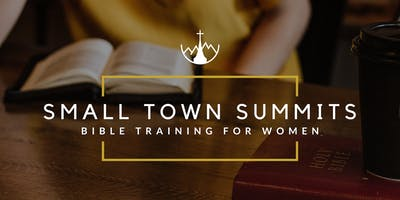 Small Town Summits - Bible Training For Women