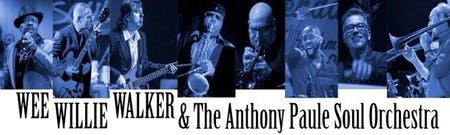 Wee Willie Walker & The Anthony Paule Soul Orchestra featuring Terrie Odabi