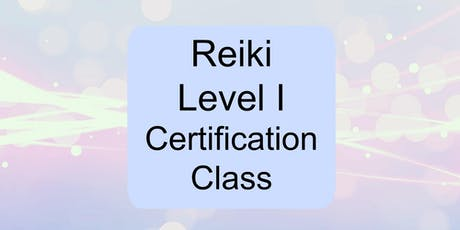 Reiki Level 1 Certification Class tickets
