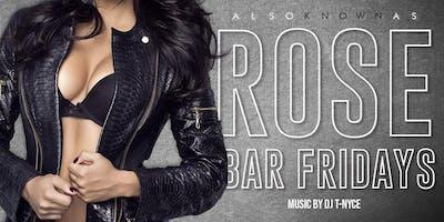 Rose Bar Fridays @ The Rose Bar