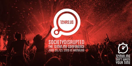 12HRS.US - SOCIETY DISRUPTED by 12min.me Tickets