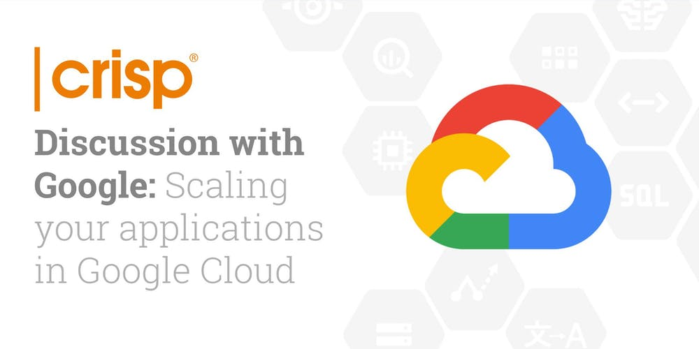 a71871336cbb Discussion with Google  Scaling your applications in Google Cloud  Registration