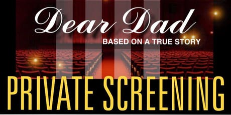 Dear Dad Private Screening tickets
