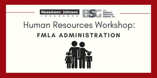 Human Resources Workshop: FMLA Administration
