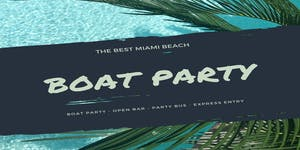 Miami Boat Party + Open Bar/Unlimited Drinks & Party...